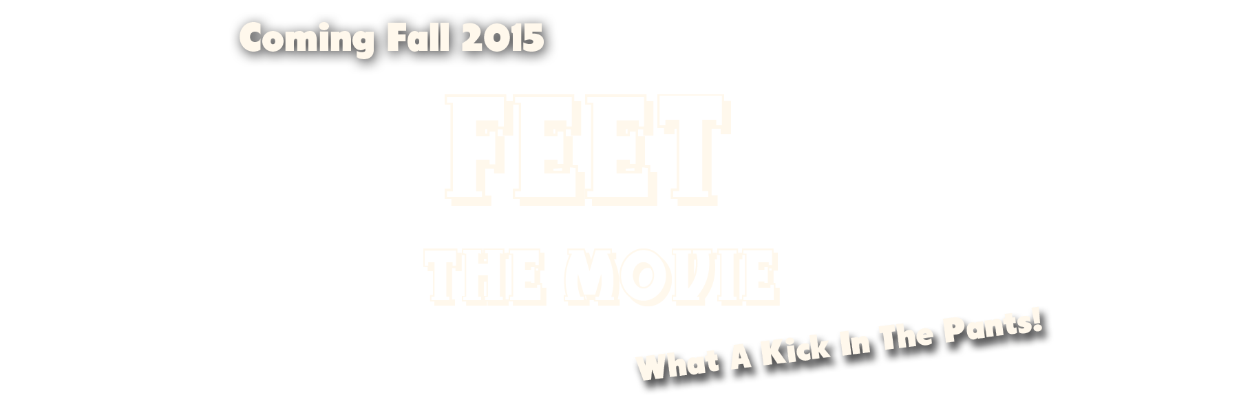 Feet the movie Slider Text